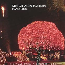 Christmas Festival Of Lights - Piano Solos By Michael Allen Harrison At The Grotto