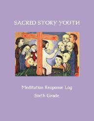 Sacred Story Youth: Meditation Response Book - Grade 6