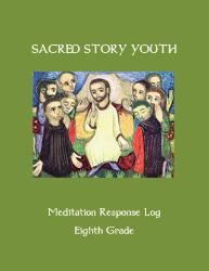 Sacred Story Youth: Meditation Response Book - Grade 8