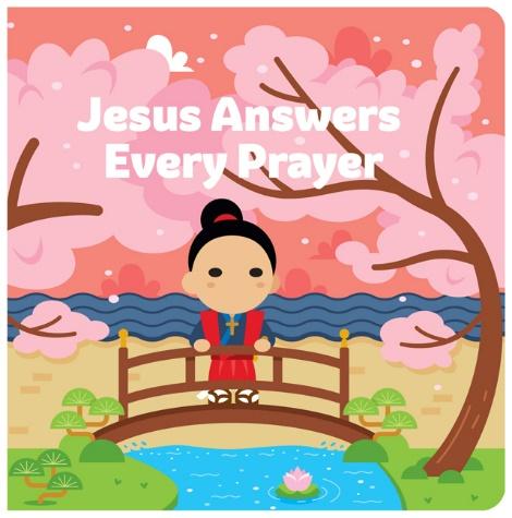 Jesus Answers Every Prayer