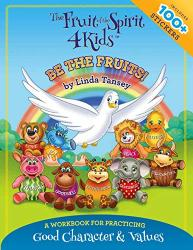 The Fruit of the Spirit 4 Kids-Be The Fruits! Workbook and Stickers Set