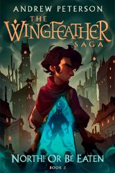 Wingfeather Saga #2: North! or Be Eaten
