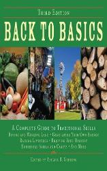 Back to Basics: A Complete Guide to Traditional Skills ( Back to Basics Guides )