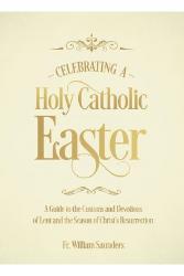Celebrating a Holy Catholic Easter