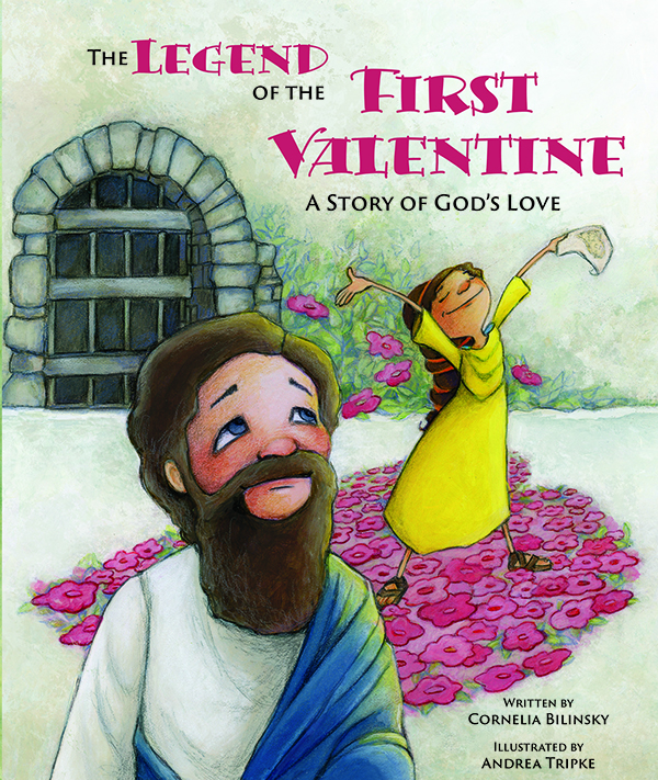 The Legend of the First Valentine: A Story of God's Love