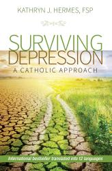 Surviving Depression, 3rd Edition: A Catholic Approach