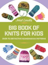 Jorid Linvik's Big Book of Knits for Kids: Over 45 Distinctive Scandinavian Patterns