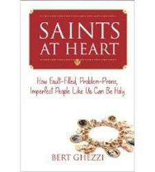 Saints at Heart: How Fault-Filled, Problem-Prone, Imperfect People Like Us Can Be Holy