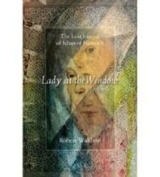 Lady at the Window: The Lost Journal of Julian of Norwich