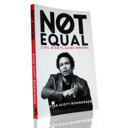 Not Equal: Civil Rights Gone Wrong