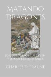 Matando Dragones: Lo que los exorcistas ven y lo que debemos saber